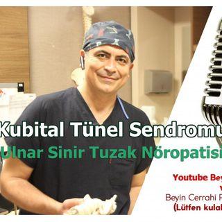 Kubital Tünel Sendromu (Ulnar sinir tuzak nöropatisi) Prof Dr Duran Berker Cemil