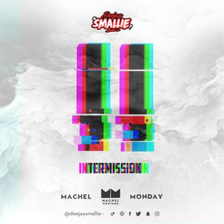 INTERMISSION - MACHEL MONDAY