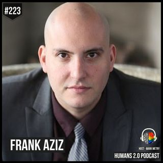 223: Frank Aziz | Fighting The Healthcare Industry To Save Your Dad