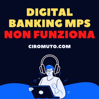 Digital banking mps non funziona