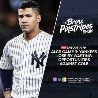 379: ALCS Game 3: Yankees lose by Wasting Opportunities against Cole