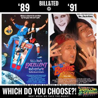 Bill and Ted's Excellent Adventure ('89) vs Bogus Journey ('91)