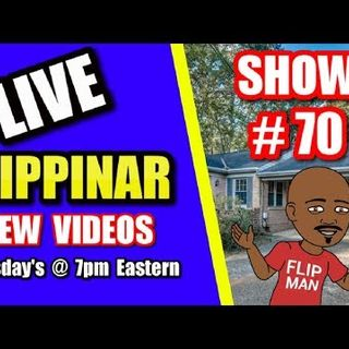Live Show #70 | Flipping Houses Flippinar: House Flipping With No Cash or Credit 09-07-18