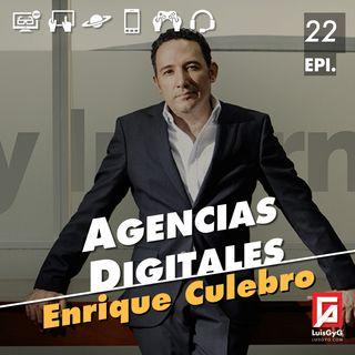 Agencias digitales con Enrique Culebro.