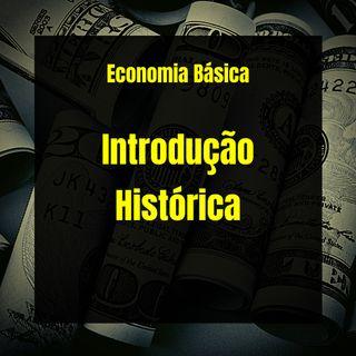 Economia Básica - Introdução Histórica - 02