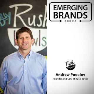 Rush Bowls CEO Talks the Importance of Partnership | Andrew Pudalov