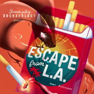 Episode 91: Escape From L.A.