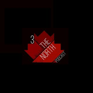 Three The North Episode 29 featuring TSN's Tony Ambrogio