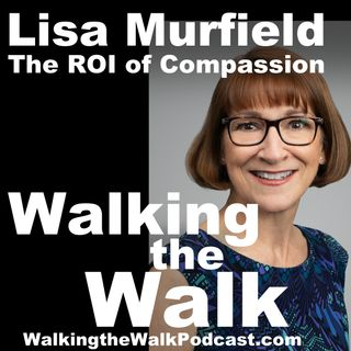 059 Lisa Murfield - The ROI of Compassion