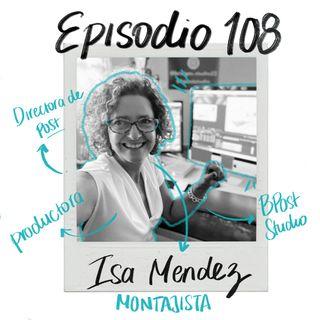 EP108: Dirección de postproducción con Isa Méndez
