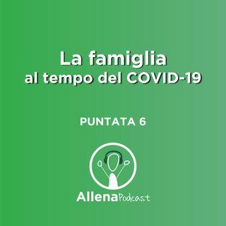 AllenaPodcast puntata 6 - La famiglia al tempo del Covid-19