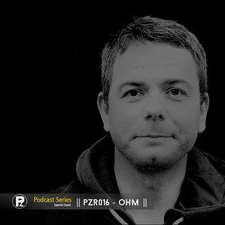OHM - [PZR016 ] - Exclusive Mix