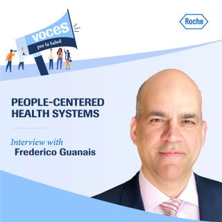 """Interview with Frederico Guanais: """"people-centered health systems"""" - Voices for Health, a podcast by Roche."""