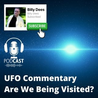 UFO Commentary and Opinion with Billy Dees