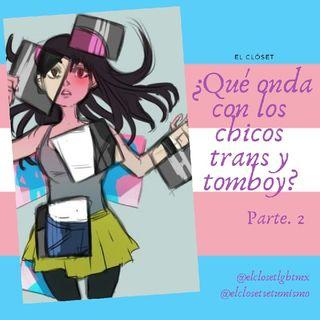 ¿Qué onda con los chicos Trans y Tomboy?