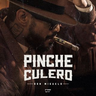 Pinche Culero con Don Miguelo