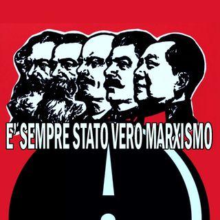 """""""Non era vero Marxismo""""? E invece sì, lo è sempre stato"""