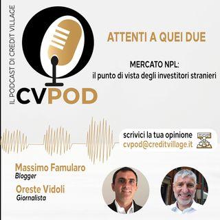 CVPOD - Attenti a Quei Due Ep 4-2021- Mercato NPL: il punto di vista degli investitori stranieri