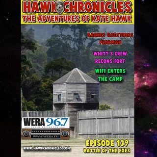 "Episode 139 Hawk Chronicles ""Battle of the Exes"""