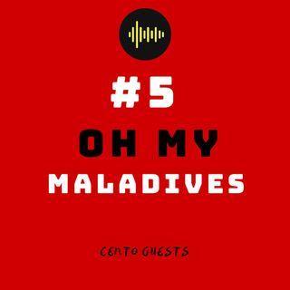#5 - Oh My Maladives