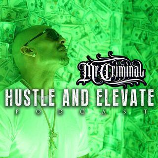 Hustle And Elevate - Mc Eiht Episode 1