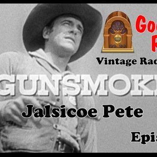 Gunsmoke, Jalsicoe Pete Vintage Radio Show Podcast | Good Old Radio #podcast #Gunsmoke #ClassicRadio