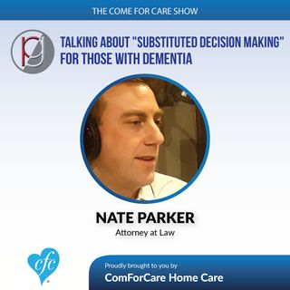 5/16/17: Nate Parker with Parker & Griffith, P.C. | Talking about substituted decision making for those with dementia | Aging In The Willame
