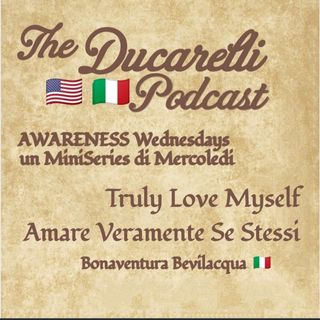 AWARENESS Miniseries 3 of 4 Truly Love Myself Amare Veramente Se Stessi Bonaventura Bevilacqua AAA