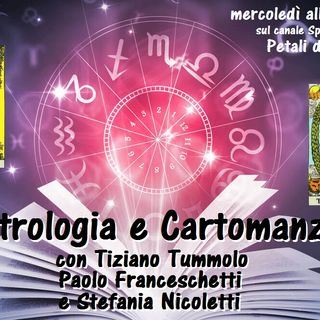 Astrologia e Cartomanzia - 4^ puntata (03/03/2021)