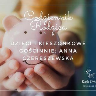 Dzieci i kieszonkowe, gościnnie z Anną Czereszewską
