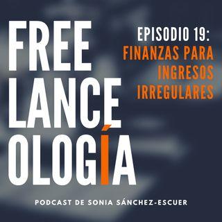 Finanzas para ingresos irregulares S1E19