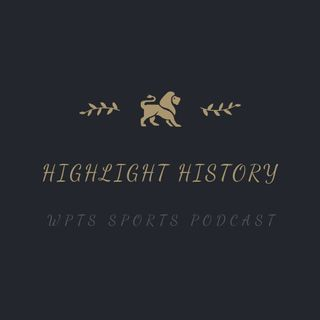 Highlight History: Episode 3