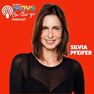 T2:E4 Silvia Pfeifer: bate-papo sobre carreira, experiência no exterior e estilo de vida