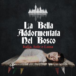 02 - La bella addormentata nel bosco - Italia Sole e Luna