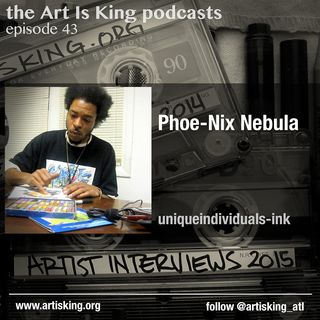 Art Is King podcast 043 Phoe-nix Nebula