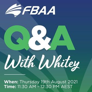 FBAA Q&A With Whitey! - 19 August 2021