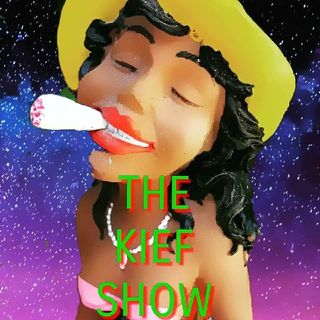 THE KIEF SHOW - WHAT IS THE KIEF SHOW? - MY SHOW - MY TRUTH