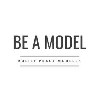 BE A MODEL - #0 Skąd wziął się pomysł na ten podcast