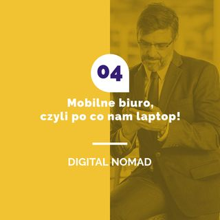 04.Mobilne biuro, czyli po co nam laptop