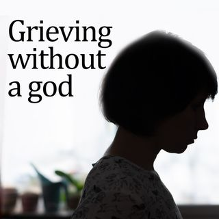 Grieving without a god