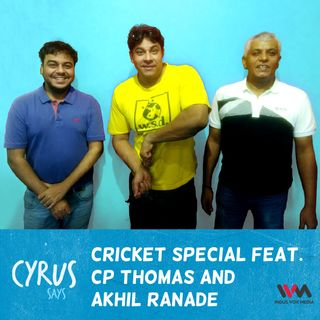 Ep. 230: Cricket Special feat. CP Thomas and Akhil Ranade