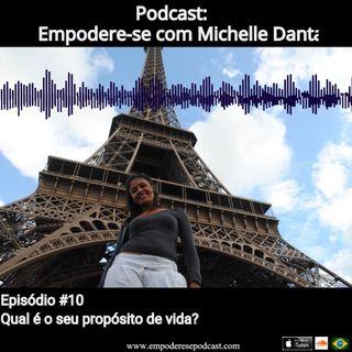 podcast 10 . Qual é o Seu Propósito de Vida?