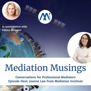 16 - Mediator Musings with Emma Heuston