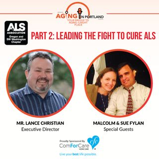 3/11/17: Special Guests Malcolm and Sue Fylan join Lance Christian of the ALS Association - Oregon and SW Washington Chapter for Part 2