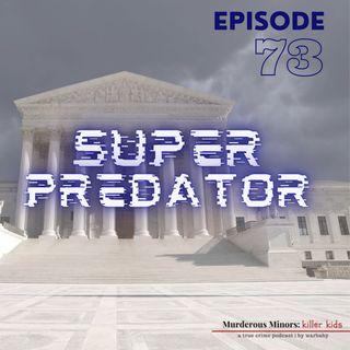 73: Super Predator - Miller v. Alabama - Evan Miller
