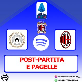 UDINESE-MILAN 1-2 | PAGELLE e POST PARTITA