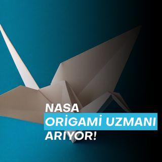 Uzay Teknolojilerinde Origami'nin İşi Ne?