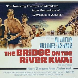 Ep. 57 - The Bridge on the River Kwai (1957)