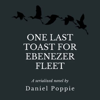 One Last Toast for Ebenezer Fleet- Chapter Nine