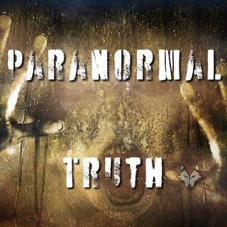 Paranormal Truth Conspiracy Podcast - Part 2